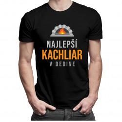 Najlepší kachliar v dedine - pánske tričko s potlačou