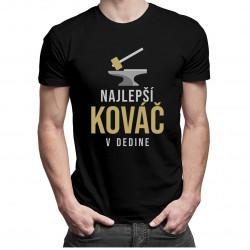 Najlepší kováč v dedine - pánske tričko s potlačou