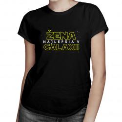 Najlepšia žena v galaxii - dámske tričko s potlačou