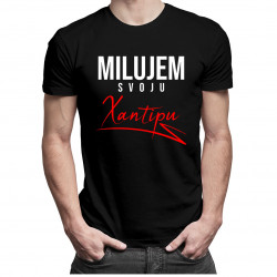 Milujem svoju xantipu - pánske tričko s potlačou