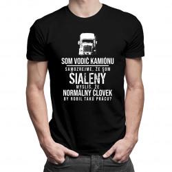 Som vodič kamiónu - pánske tričko s potlačou