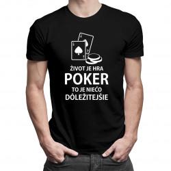 Život je hra - poker - pánske a dámske tričko s potlačou