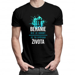 Behanie nie je hobby, je to spôsob života - pánske a dámske tričko s potlačou