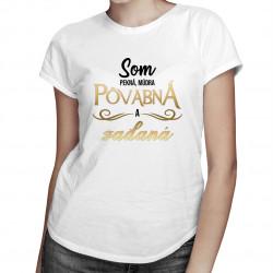 Som pekná, múdra, pôvabná a zadaná - dámske tričko s potlačou