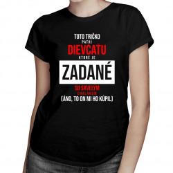 Toto tričko patrí dievčaťu - dámske tričko s potlačou