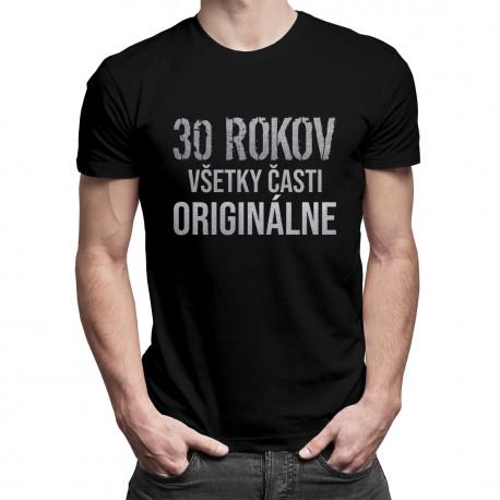 30 rokov - všetky časti originálne - pánske a dámske tričko s potlačou