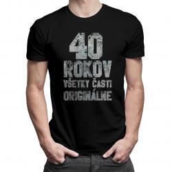 40 rokov - všetky časti originálne -  pánske tričko s potlačou