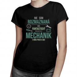 Mechanik o mňa proste dbá - Dámske tričko s potlačou