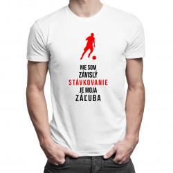 Stávkovanie je moja záľuba - pánske tričko s potlačou