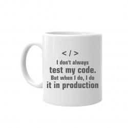 I don't always test my code - keramický hrnček s potlačou