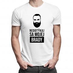Nedotýkaj sa mojej brady - pánske tričko s potlačou