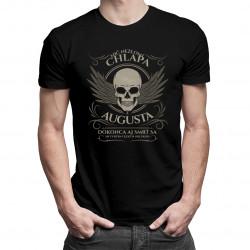 Nič nezlomí chlapa z augusta, dokonca aj smrť sa mi vyhýba veľkým oblúkom - pánske tričko s potlačou