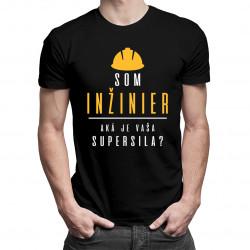 Som inžinier - aká je vaša supersila? - pánske tričko s potlačou