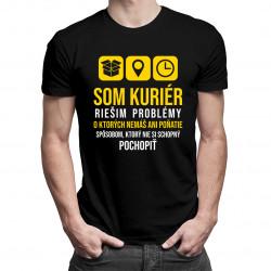 Som kuriér - riešim problémy, o ktorých nemáš ani poňatie - pánske tričko s potlačou