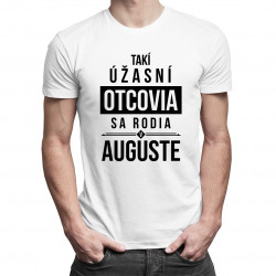 Takí úžasní otcovia sa rodia v auguste - pánske tričko s potlačou