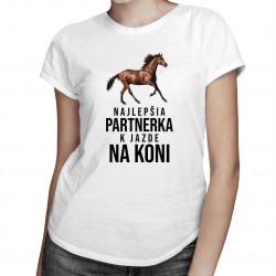 Najlepšia partnerka k jazde na koni - dámske tričko s potlačou