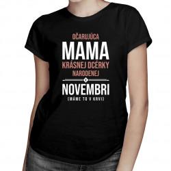 Očarujúca mama krásnej dcérky narodenej v novembri - dámske tričko s potlačou