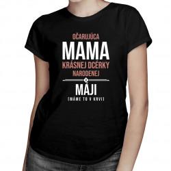 Očarujúca mama krásnej dcérky narodenej v máji - dámske tričko s potlačou