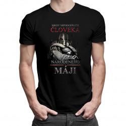 Nikdy nepodceňujte človeka narodeného v máji - pánske tričko s potlačou