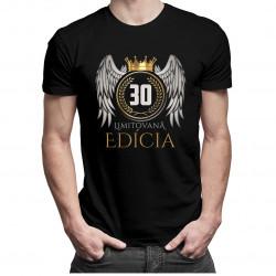 Limitovaná edícia 30rokov - pánske a dámske tričko s potlačou