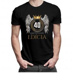 Limitovaná edícia 40rokov - pánske a dámske tričko s potlačou