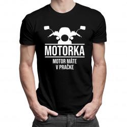 Motorka! Motor máte v pračke - pánske tričko s potlačou