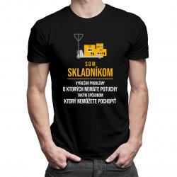 Som skladníkom - pánske tričko s potlačou