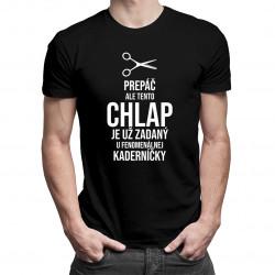 Prepáč, ale tento chlap je už zadaný u fenomenálnej kaderníčky - pánske tričko s potlačou