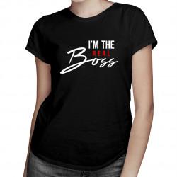 I'm the real boss - dámske tričko s potlačou