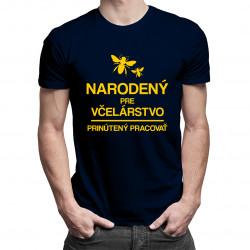 Narodený pre včelárstvo - prinútený pracovať - pánske tričko s potlačou