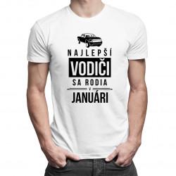 Najlepší vodiči sa rodia v januári - pánske tričko s potlačou