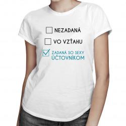 Zadaná so sexy účtovníkom - dámske tričko s potlačou