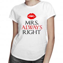 MRS. Always right - dámske tričko s potlačou