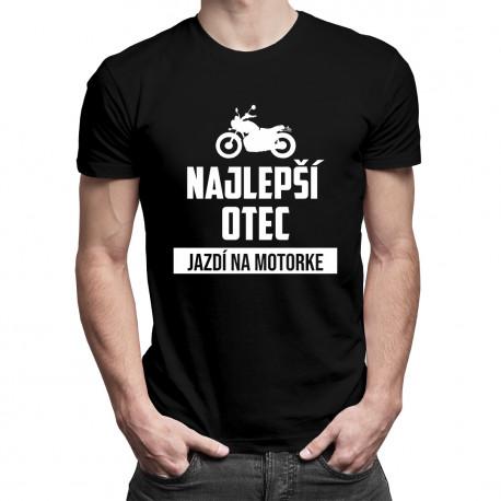 Najlepší otec jazdí na motorke - pánske tričko s potlačou