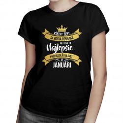Všetky ženy sa rodia rovnaké - januári - dámske tričko s potlačou