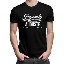 Legendy sa rodia v auguste - pánske a dámske tričko s potlačou