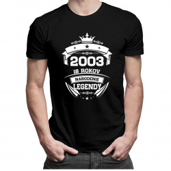 2003 Narodenie legendy 18 rokov - Pánske a dámske tričko s potlačou