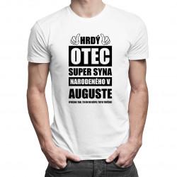 Hrdý otec super syna narodeného v auguste - pánske tričko s potlačou