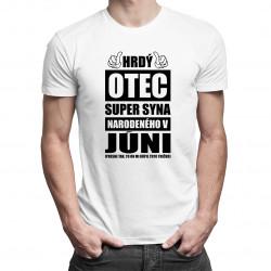 Hrdý otec super syna narodeného v júni - pánske tričko s potlačou