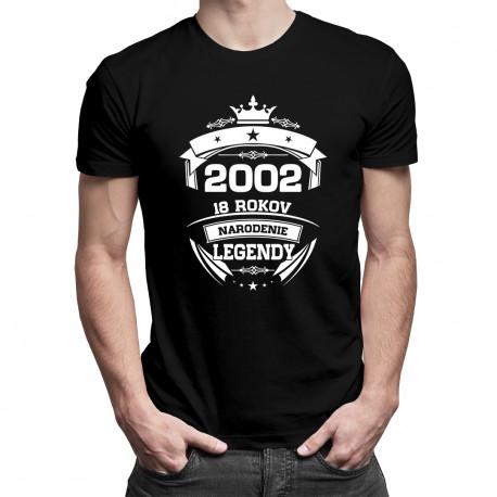 2002 Narodenie legendy 18 rokov - pánske a dámske tričko s potlačou