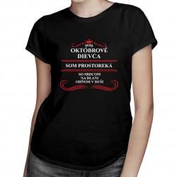 Som októbrové dievča - dámske tričko s potlačou