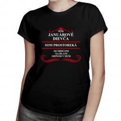 Som januárové dievča - dámske tričko s potlačou