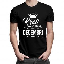 Králi sa rodia v decembri - pánske tričko s potlačou