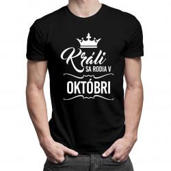 Králi sa rodia v októbri - pánske tričko s potlačou