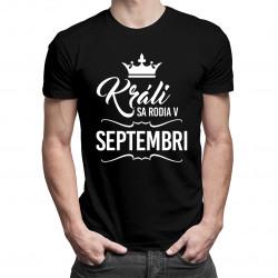 Králi sa rodia v septembri - pánske tričko s potlačou