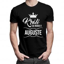 Králi sa rodia v auguste - pánske tričko s potlačou