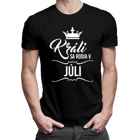 Králi sa rodia v júli - pánske tričko s potlačou