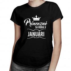 Princezné sa rodia v januári - dámske tričko s potlačou