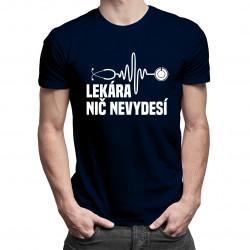 Lekára nič nevydesí - pánske tričko s potlačou