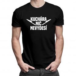 Kuchára nic nevydesí - pánske tričko s potlačou